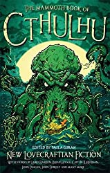 The Mammoth Book of Cthulhu: New Lovecraftian Fiction (Mammoth Books)