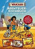Yakari-Abenteuer-Kochbuch für hungrige Indianer:  - .