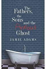 The Fathers, the Sons and the Anxious Ghost Paperback