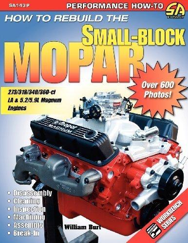 How to Rebuild the Small-Block Mopar by Burt, William (2008) Paperback