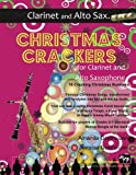 Christmas Crackers for Clarinet and Alto Saxophone: 10 Cracking Christmas Numbers transformed from noble christmas carols into wacky duets, each in a ... for two equal players of Grades 5-7 standard.