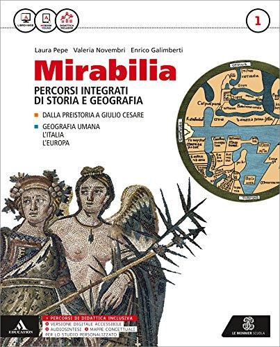 Mirabilia. Con atlante. Per i Licei e gli Ist. magistrali. Con e-book. Con espansione online: 1