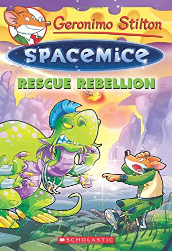 Rescue Rebellion (Geronimo Stilton Spacemice)
