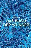 Das Buch der Wunder: Roman - Stefan Beuse