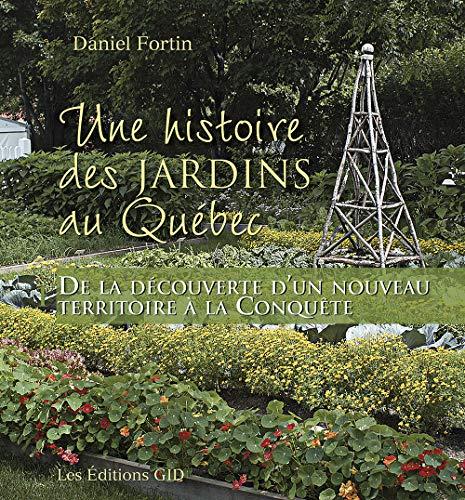 Une Histoire des Jardins au Quebec