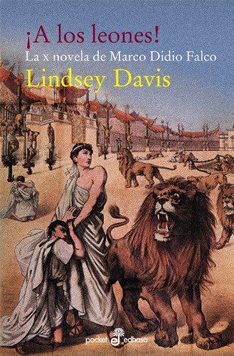 Descargar Libro Libro ¡A los leones! (X) bolsillo (Pocket) de Lindsey Davis