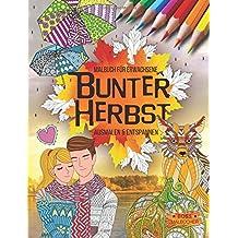 Bunter Herbst: Malbuch für Erwachsene (Ausmalen & Entspannen)