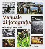 Manuale di fotografia. La fotografia passo passo