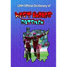 LMH OFFICIAL DICTIONARY OF WEST INDIES BATSMEN (Lmh Cricket)