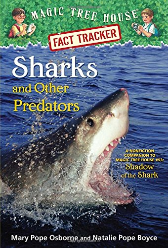 Sharks and Other Predators: A Nonfiction Companion to Magic Tree House #53: Shadow of the Shark (A Stepping Stone Book)