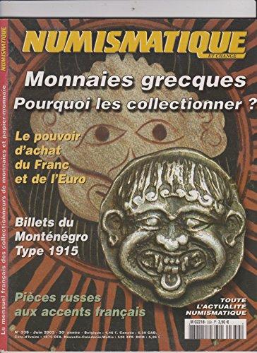NUMISMATIQUE ET CHANGE [No 339] du 01/06/2003 - MONNAIES GRECQUES - LE POUVOIR D'ACHAT DU FRANC ET DE L'EURO - BILLETS DU MONTENEGRO TYPE 1915 - PIECES RUSSES AUX ACCENTS FRANCAIS. par Collectif