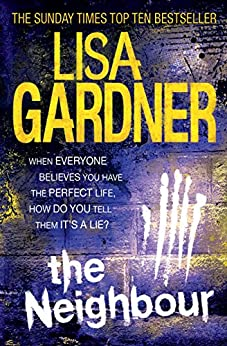 The Neighbour (Detective D.D. Warren 3) by [Gardner, Lisa]