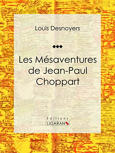Les Mésaventures de Jean-Paul Choppart: Roman jeunesse d'aventures