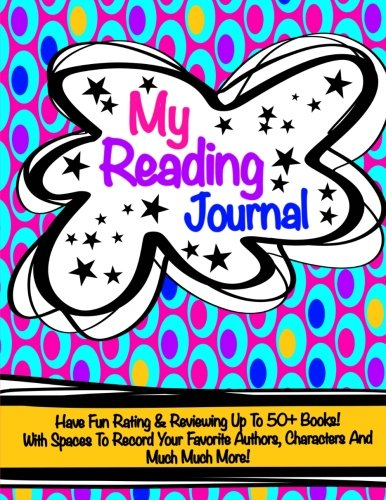 My Reading Journal (Reading Log/Journal For Children): Gift For Book Lovers; Children?s Reading Log/Reading Journal- Grade School Journal; Home School ... Log 50+ Pages for Book Ratings And Reviews