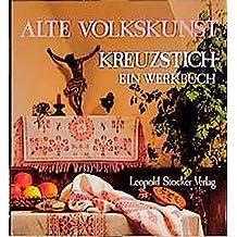 Alte Volkskunst, Kreuzstich - ein Werkbuch