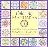 Coloring Mandalas 4: For Confidence, Energy, and Purpose by Susanne F. Fincher (2013-02-12)