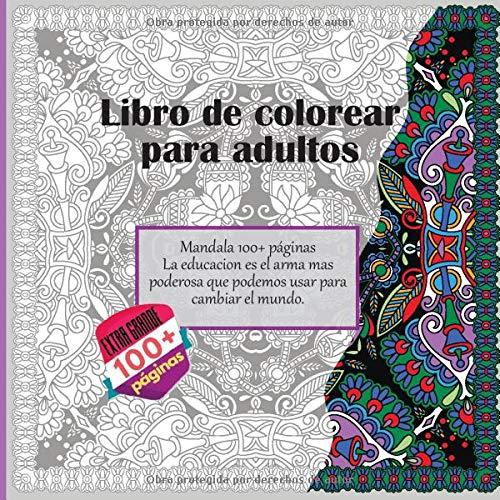Libro de colorear para adultos Mandala 100+ páginas - La educacion es el arma mas poderosa que podemos usar para cambiar el mundo.
