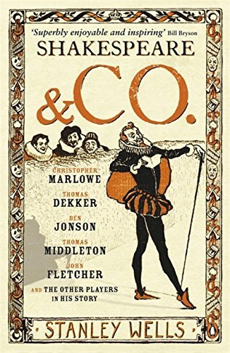 Shakespeare and Co: Christopher Marlowe Thomas Dekker Ben Jonjon Thomas Middleton by Stanley Wells (2007-09-25)
