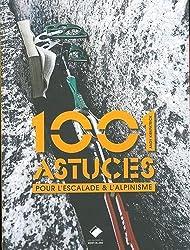Alpinisme - 1001 astuces