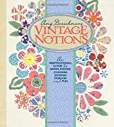 Amy Barickman's Vintage Notions: An Inspirational Guide to Needlework, Cooking, Sewing, Fashion, and Fun