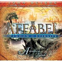 Affabel: Window of Eternity: Awaken Your Soul