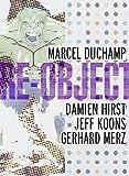 Re-Object: Marccel Duchamp, Damien Hirst, Jeff Koons, Gerhard Merz -