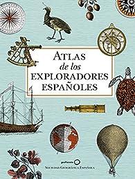 Atlas de los exploradores españoles par  Varios autores