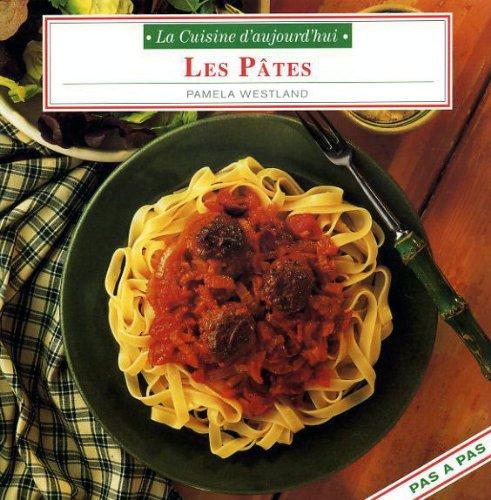 Les pâtes (La cuisine d'aujourd'hui) par Pamela Westland