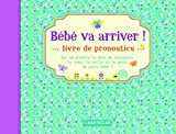 Bébé va arriver ! - Livre de pronostics