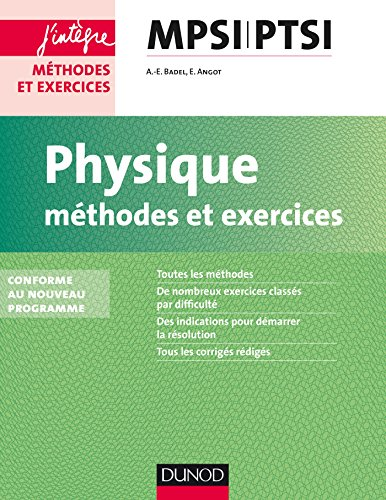 Physique Méthodes et Exercices MPSI-PTS...