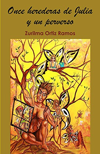 Once herederas de Julia y un perverso por Zurilma Ramos