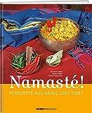 Namasté: 70 Rezept aus Nepal und Tibet