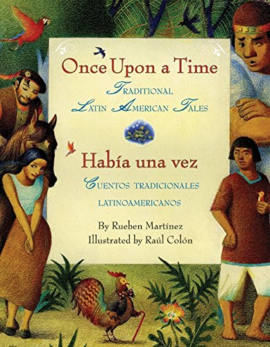 Once Upon a Time/Habia Una Vez: Traditional Latin American Tales/Cuentos Tradicionales Latinoamericanos (Bilingual Spanish-English) por Rueben Martinez