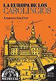 La Europa de los carolingios (Historia universal. Medieval)