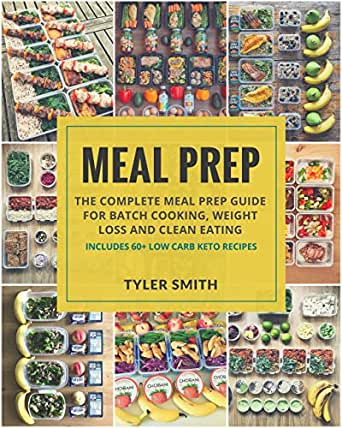 Meal Prep: The Complete Meal Prep Guide for Batch Cooking ...