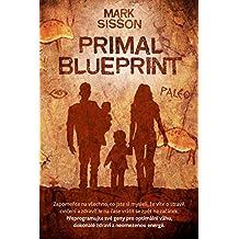 Primal Blueprint: Přeprogramujte své geny pro optimální váhu, dokonalé zdraví a neomezenou energii (English Edition)