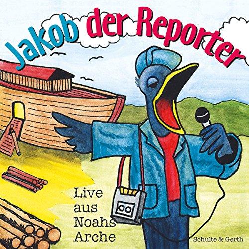 Live aus Noahs Arche: Jakob der Reporter 1