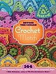 Beyond the Square Crochet Motifs: 144...