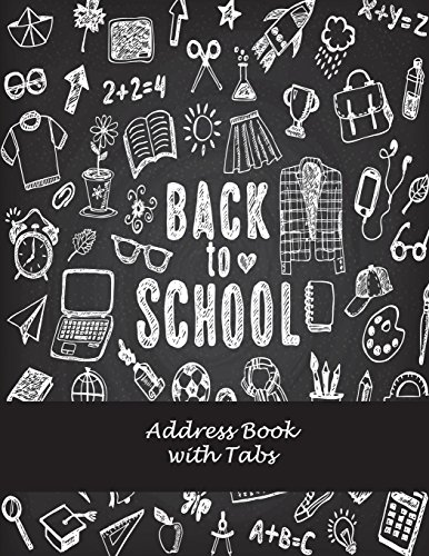 "Back To School: Address Book with Tabs: Address Book with Birthdays and Anniversaries, Tabs Book large print 8.5"" x 11"" Organizer & Address Book for ... & Alphabetical Organizer Journal Notebook"