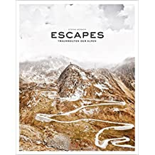 Escapes: Traumrouten der Alpen