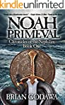 Noah Primeval (Chronicles of the Neph...