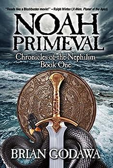 Noah Primeval (Chronicles of the Nephilim Book 1) (English Edition) par [Godawa, Brian]