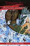 Trésors du Burundi ancestral