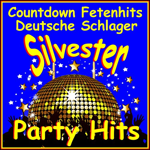 Silvester Party Hits (Countdown Fetenhits Deutsche Schlager)