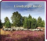 Lüneburger Heide: Natur zwischen Heidekraut und Wacholder - Anke Benstem, Iris Schaper