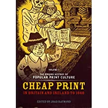 [The Oxford History of Popular Print Culture: Cheap Print in Britain and Ireland to 1660 Volume 1] (By: Joad Raymond) [published: June, 2011]