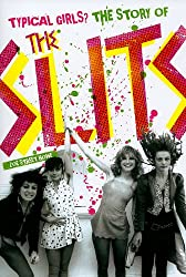 Typical Girls? The Story of The Slits