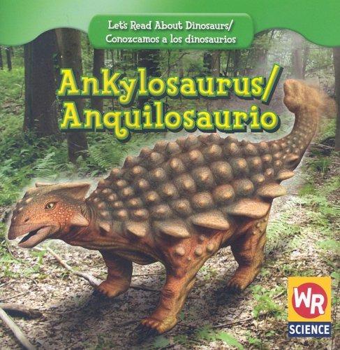 Ankylosaurus/ Anquilosaurio (Let's Read About Dinosaurs/ Conozcamos a Los Dinosaurios) por Joanne Mattern