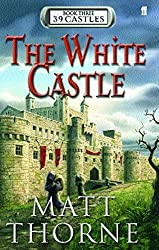 39 Castles: The White Castle by Matt Thorne (2005-08-18)