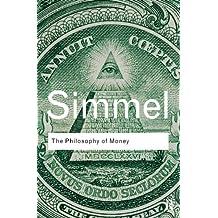 The Philosophy of Money: Volume 14 (Routledge Classics)